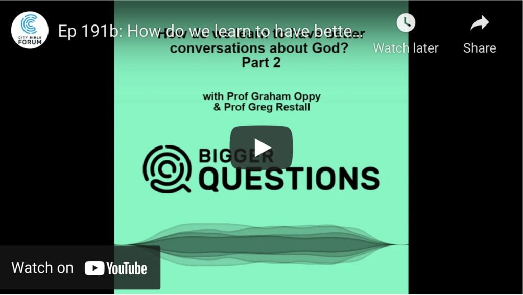 Part 2 - how do we have better conversations about God? With Professor Graham Oppy and Professor Greg Restall